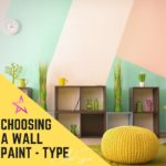Choosing a Wall Paint – Type