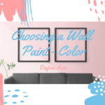 Choosing a Wall Paint – Color