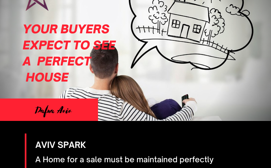 4-A Home for a sale must be maintained perfectly