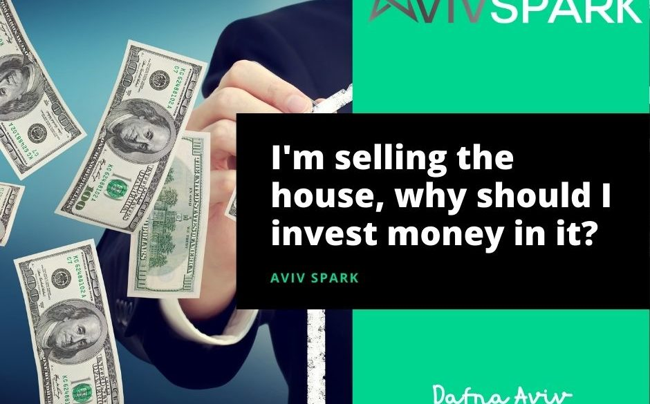 8-I'm selling the house, why invest money in it?